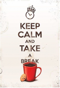 keep calm and take a break